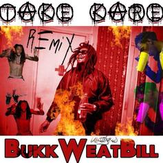 Bukkweat Bill - Take Kare (Remix)