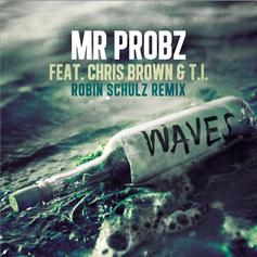 Mr. Probz - Waves (Remix) Feat. Chris Brown & T.I.