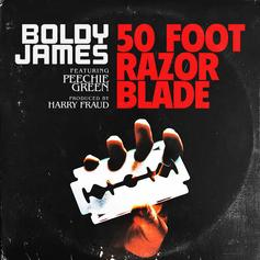 Boldy James - 50 Foot Razor Blade  Feat. Peechie Green