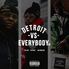 DeJ Loaf - Detroit Vs. Everybody (Remix) Feat. SAYITAINTTONE & Oba Rowland