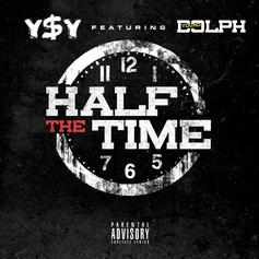 Young Money Yawn - Half The Time Feat. Young Dolph