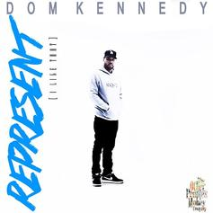 Dom Kennedy - Represent (I Like That)