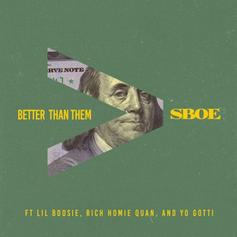 SBOE - Better Than Them  Feat. Yo Gotti, Boosie Badazz & Rich Homie Quan