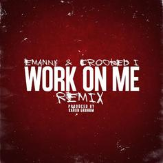 Emanny - Work On Me (Remix) Feat. KXNG CROOKED