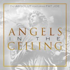 DJ Absolut - Angels In The Ceiling Feat. Fat Joe