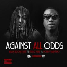 Waka Flocka - Against All Odds  Feat. Gucci Mane & Bobby Valentino