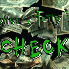 Driive - Check Feat. Fetty Wap