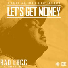 Bad Lucc - Let's Get Money Feat. Freddie Gibbs