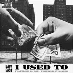 Dave East - I Used To Feat. Al-Doe (Prod. By Sonaro)