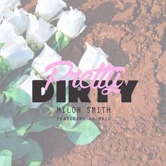 Miloh Smith - Pretty Dirty Feat. OG Maco (Prod. By Childish Major & Matt Martians)