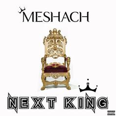 King Meshach - Next King