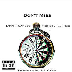 Rappin Carlos - Don't Miss Feat. The Boy Illinois