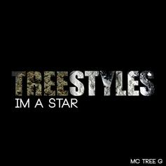 Tree - I'm A Star (Freestyle)
