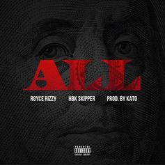 Royce Rizzy - All Feat. HBK Skipper (Prod. By Kato)