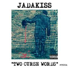 Jadakiss - Two Curse Words (Freestyle)