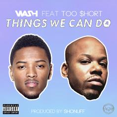 Wash - Things We Can Do Feat. Too Short
