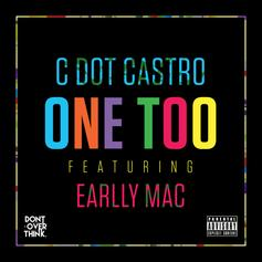 C Dot Castro - One Too Feat. Earlly Mac