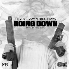 Shy Glizzy - Going Down Feat. 30 Glizzy
