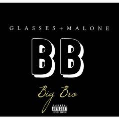 Glasses Malone - Big Bro