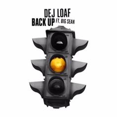 DeJ Loaf - Back Up Feat. Big Sean