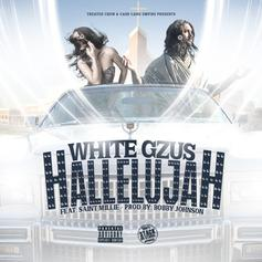 White Gzus - Hallelujah Feat. Saint Millie (Prod. By Bobby Johnson)