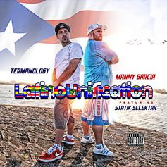 Termanology & Manny Garcia - Latino Unification Feat. Statik Selektah