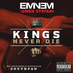 Eminem - Kings Never Die (Official Version) Feat. Gwen Stefani
