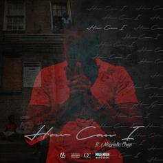 Young Greatness - How Can I Feat. Magnolia Chop