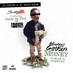 Scotty ATL - Always Getting Money Feat. Strap Da Fool (Travis Porter)