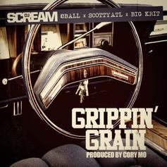 DJ Scream - Grippin' Grain Feat. 8 Ball, Scotty ATL & Big K.R.I.T.