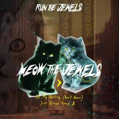 Run The Jewels - Oh My Darling Don't Meow (Just Blaze Remix)