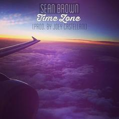 Sean Brown - Time Zone (Prod. By Joey Castellani)