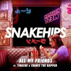 Snakehips - All My Friends Feat. Tinashe & Chance The Rapper
