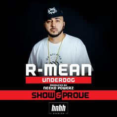 R-Mean - Underdog (Show & Prove Freestyle)