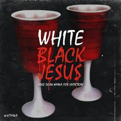 Mike Dean - White Black Jesus