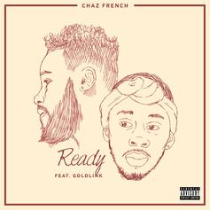 Chaz French - Ready Feat. GoldLink