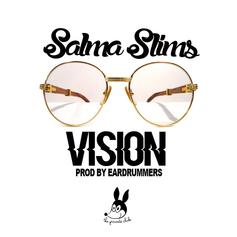 Salma Slims - Vision (Prod. By EarDrummers)