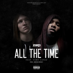 Zero - All The Time Feat. Tory Lanez