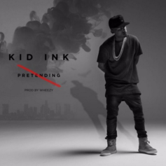 Kid Ink - No Pretending (Prod. By Wheezy)