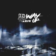 AD & Sorry Jaynari - Way Up Feat. Iamsu!