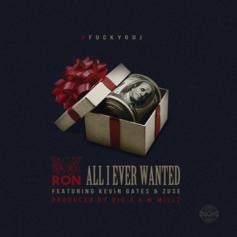 BWA Ron - All I Ever Wanted Feat. Kevin Gates & Zuse