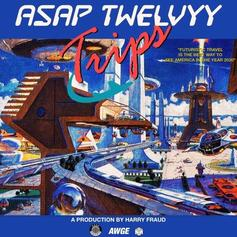 A$AP Twelvyy - Trips (Prod. By Harry Fraud)
