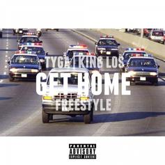 Tyga & King Los - Get Home (Freestyle)