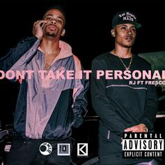 RJ - Don't Take It Personal Feat. Fresco