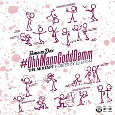 Famous Dex - #OhhMannGoddDamm