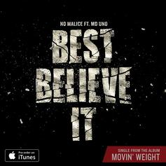 No Malice - Best Believe It Feat. MD Uno