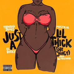 Trinidad James - Just A Lil Thick Feat. Mystikal & Lil Dicky