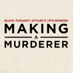 Black Thought - Making A Murderer Feat. Styles P (Prod. By 9th Wonder)