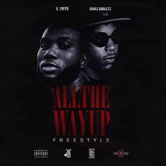 Boogz Boogetz & K Smith - All The Way Up (Freestyle)