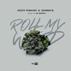 Dizzy Wright & Demrick - Roll My Weed (Prod. By DJ Hoppa)